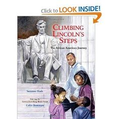 REVIEW- Climbing Lincoln's Step by Suzanne Slade.  Rich and inspiring story and illustrations.