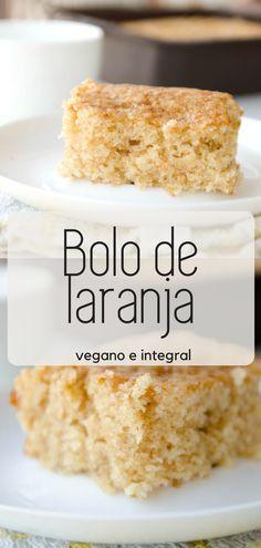 Bolo de laranja simples, receita vegana e integral #receita Vegan Snacks, Vegan Desserts, Vegan Recipes, Dessert Recipes, Vegan Life, Healthy Eating, Healthy Food, Sweet Tooth, Food And Drink