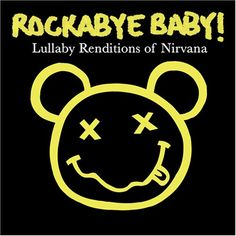 Nirvana - In Bloom (Lullaby Rendition) Off Rockabye Baby! Lullaby Renditions of Nirvana Baby Lullabies, Something In The Way, Smells Like Teen Spirit, We Will Rock You, Baby Music, Kids Music, Uk Music, Kids Store, Cool Baby Stuff