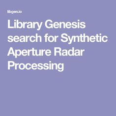 Library Genesis search for Synthetic Aperture Radar Processing