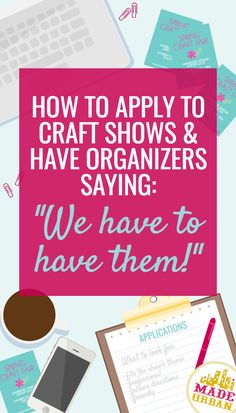 HOW TO GET ACCEPTED TO YOUR FAVORITE CRAFT SHOW - never get turned down for a craft fair again!