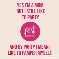 Yes I'm a mom but I still like to party. And by party I mean pamper myself. Or take a nap