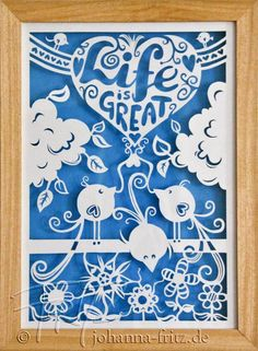 "Papercut ""Life is great"" by K. Johanna Fritz"