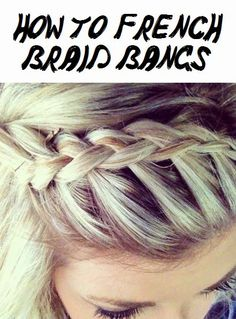 How To French Braid Bangs - crazyforus - Destination Wedding - Make Up For Beginners - Leather Jewelry DIY - DIY Wedding Hair Styles - DIY Kitchen Ideas Braided Hairstyles For Wedding, Pretty Hairstyles, French Braid Hairstyles, Open Hairstyles, Funky Hairstyles, African Hairstyles, Formal Hairstyles, Ponytail Hairstyles, Hairstyles Haircuts