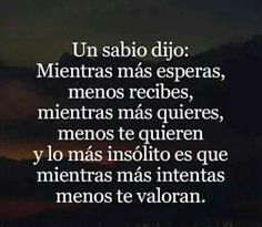 Espero y no seea verdad. Positive Phrases, Motivational Phrases, Inspirational Quotes, Relationship Quotes, Life Quotes, Qoutes, Wisdom Quotes, Favorite Quotes, Best Quotes