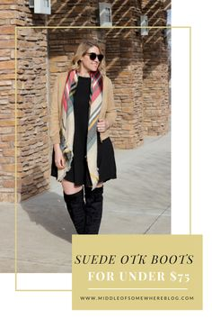 Faux suede over the knee boots for under $75; casual winter style featuring a plaid scarf, suede bomber jacket, and black OTK boots