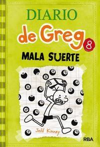 Diario de Greg, 8 - Mala Suerte - De Jeff Kinney - Editorial: RBA - Signatura: J KIN dia - Código de barras: 3315692