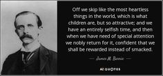 quote-off-we-skip-like-the-most-heartless-things-in-the-world-which-is-what-children-are-but-james-m-barrie-39-4-0414.jpg (850×400)