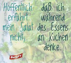 Hoffentlich erfährt mein Salat nicht, daß ich während des Essens an Kuchen denke. ;-) Math Equations, Zen, Foods, Drinks, Thoughts, True Words, Food And Drinks, Quotes, Kuchen