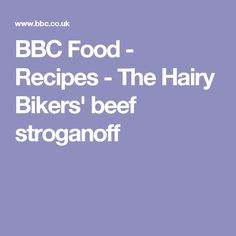 BBC Food - Recipes - The Hairy Bikers' beef stroganoff
