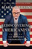 #9: Rediscovering Americanism: And the Tyranny of Progressivism Prov 3:5: Trust in the LORD with all your heart and lean not on your own understanding.