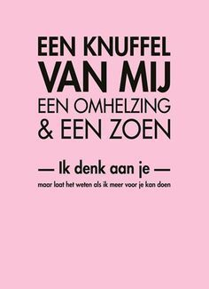 Love & hug Quotes : QUOTATION – Image : Quotes Of the day – Description Sterkte kaart – een knuffel van mij Sharing is Caring – Don't forget to share this quote ! Hug Quotes, Words Quotes, Best Quotes, Love Quotes, Funny Quotes, Inspirational Quotes, Sayings, Dutch Quotes, True Friends