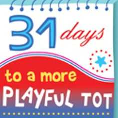 31 Days to a More Playful Tot- series