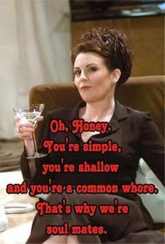 My Hero ♥ Megan Mullally's character Karen Walker on NBC's sitcom Will and Grace. She was hilarious! Miss this show! Karen Will And Grace, Karen Walker Quotes, Anastasia Beaverhausen, Just For Laughs, Laugh Out Loud, The Funny, Make Me Smile, My Idol, I Laughed