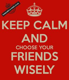 choose your friends wisely essay writer
