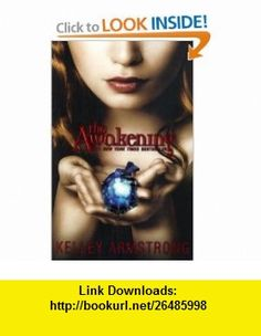 The Awakening (Darkest Powers) Kelley Armstrong , ISBN-10: 0061450553  ,  , ASIN: B0058M63RO , tutorials , pdf , ebook , torrent , downloads , rapidshare , filesonic , hotfile , megaupload , fileserve