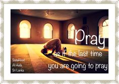 Pray as if it's your last