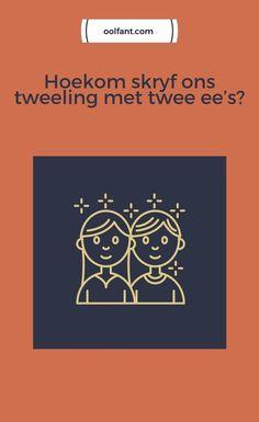 Hoekom skryf ons tweeling met twee e's maar oortreding met net een e? Leer meer van Afrikaanse spelreëls oor ee. En die storie agter die spelling van twee! E Words, Afrikaans, Spelling, Lettering, Personalized Items, Drawing Letters, Games, Brush Lettering