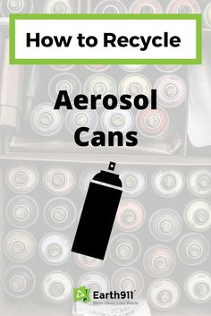 Trying to recycle aerosol cans? Find a location near you using the recycling search at the bottom of this article.