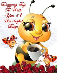 Buzzing By To Wish You A Wonderful Day bee good morning good day morning images good morning wishes Wonderful Day Quotes, Happy Good Morning Quotes, Good Morning Funny Pictures, Good Day Quotes, Good Morning Inspirational Quotes, Morning Greetings Quotes, Good Morning Messages, Good Morning Good Night, Good Morning Photos