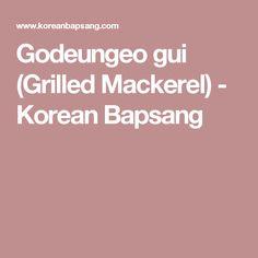 Godeungeo gui (Grilled Mackerel) - Korean Bapsang
