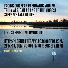 Coming Out in our society and how to get support. Loring Therapy's latest Blog- http://loringtherapyllc.blogspot.com/2014/10/coming-out-in-our-society.html