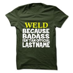 [Best Tshirt name list] WELD  Coupon 5%  WELD  Tshirt Guys Lady Hodie  SHARE and Get Discount Today Order now before we SELL OUT  Camping accept