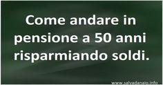 Come andare in #pensione a #50anni #risparmiando #soldi