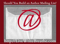 Should You Build an Author Mailing List | Live Write Breathe