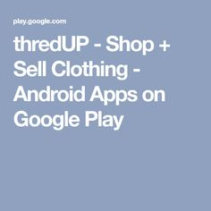 thredUP - Shop + Sell Clothing - Android Apps on Google Play