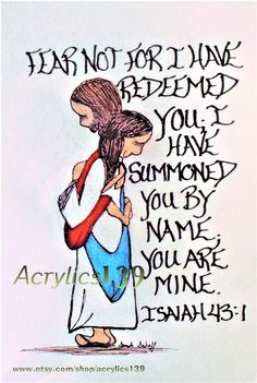 """Fear not for I have redeemed you; I have summoned you by name; you are mine."" Isaiah 43:1 (Scripture doodle of encouragement)"