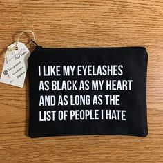 An 'I Like My Eyelashes As Black As My Heart And As Long