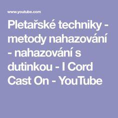 Pletařské techniky - metody nahazování - nahazování s dutinkou - I Cord Cast On - YouTube