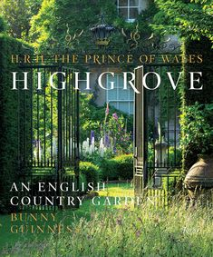 Highgrove: An English Country Garden - Classic Homes Design and Restoration | Period Homes Magazine