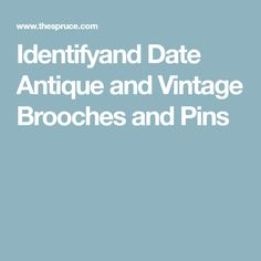 Identifyand Date Antique and Vintage Brooches and Pins