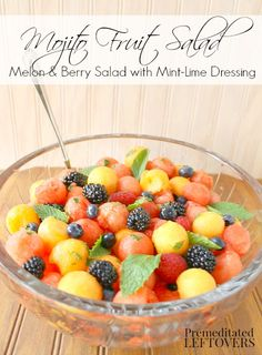 Mojito Fruit Salad: Melon & Berry Salad with Mint-Lime Dressing
