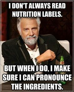 Nutrition Labels: If you can't read them, you probably should put them back. Lookout for ingredients that are other forms of sugar, fat!