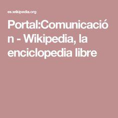 Portal:Comunicación - Wikipedia, la enciclopedia libre