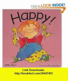 Happy! (Best Things) (9780859538985) Annie Kubler , ISBN-10: 0859538982  , ISBN-13: 978-0859538985 ,  , tutorials , pdf , ebook , torrent , downloads , rapidshare , filesonic , hotfile , megaupload , fileserve