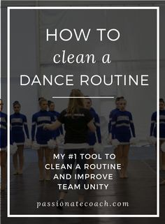 How to Clean a Dance Routine and Improve Team Unity in Your Dance Team