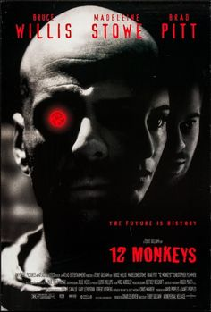 TWELVE MONKEYS (1995): In a future world devastated by disease, a convict is sent back in time to gather information about the man-made virus that wiped out most of the human population on the planet.