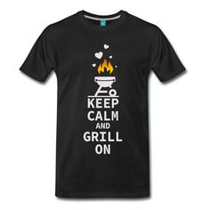 Keep calm and grill on - Grill und Barbcue Shirt