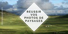 10 conseils pour faire de meilleures photos de paysages http://www.nikonpassion.com/10-conseils-meilleures-photos-paysages/