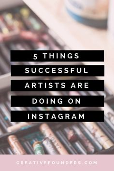 5 Things Successful Artists Are Doing on Instagram. Artist Marketing Tips. Social Media For Artists