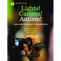 Lights! Camera! Autism!: Using video technology to enhance lives~Awesome book!