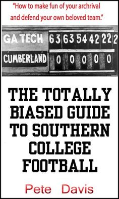 'The Totally Biased Guide to Southern College Football has all the info you need to mock and embarrass your arch-rival's football team and school. 18 Southern football teams from the SEC, ACC, and even two Texas schools are broken down and ripped apart in this satirical look at the greatest game/religion/passion of the South. ...