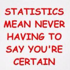 Sadistics, I mean, statistics