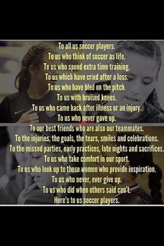 Here's to us soccer players.                                                                                                                                                                                 More