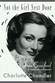 Not the Girl Next Door: Joan Crawford, a Personal Biography by Charlotte Chandler, http://www.amazon.com/dp/B0013E0CG4/ref=cm_sw_r_pi_dp_XUj.ub1HE8M36