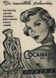 Advertising board in Spanish of Cocaina circa Visit my gallery and enjoy more than 600 amazing crazy items! Vintage Advertisements, Vintage Ads, Vintage Images, Vintage Posters, Retro Advertising, Perfume Ad, Vintage Perfume, Perfume Packaging, Comics Vintage
